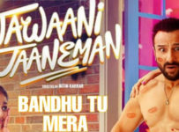 Bandhu Tu Mera Lyrics from Jawaani Jaaneman