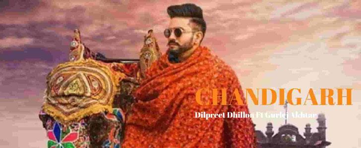 Chandigarh lyrics by Dilpreet Dhillon