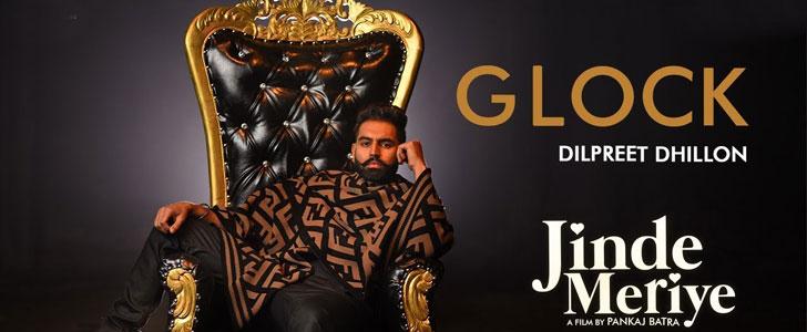 Glock Lyrics by Dilpreet Dhillon from Jinde Meriye