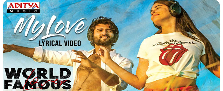 My Love Lyrics from World Famous Lover ft Vijay Deverakonda