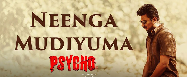 Neenga Mudiyuma lyrics from Psycho