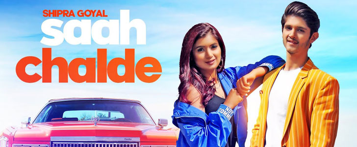 Saah Chalde lyrics by Shipra Goyal