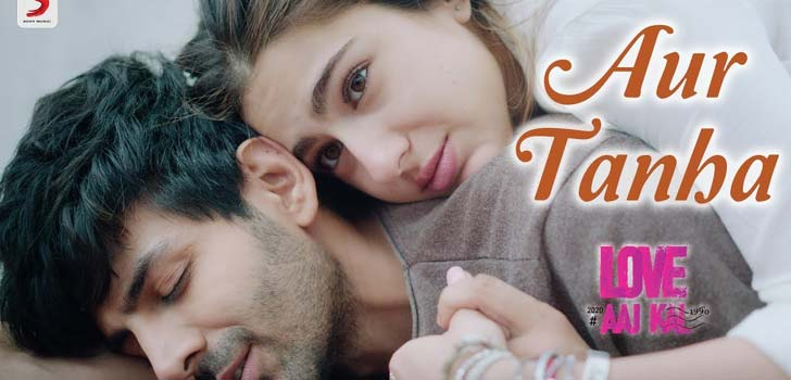 Aur Tanha Lyrics from Love Aaj Kal