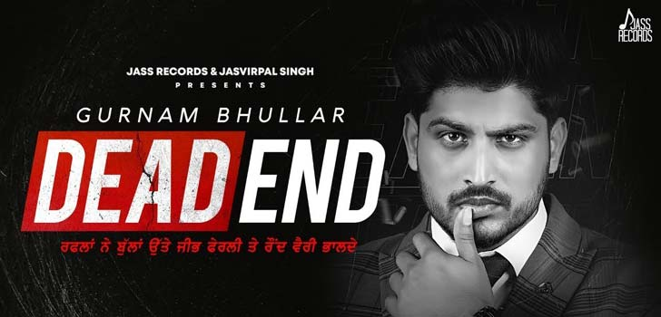 DEAD END LYRICS – GURNAM BHULLAR