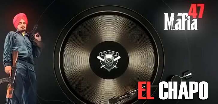 El Chapo Lyrics by Sidhu Moose Wala