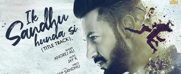 Ik Sandhu Hunda Si Lyrics by Angrej Ali