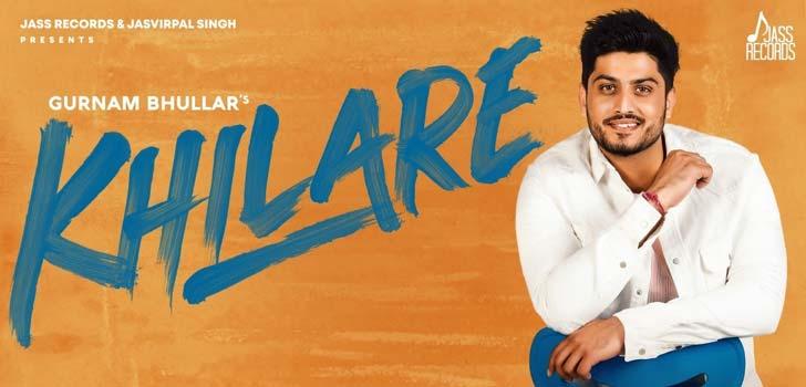 Khilare Lyrics by Gurnam Bhullar