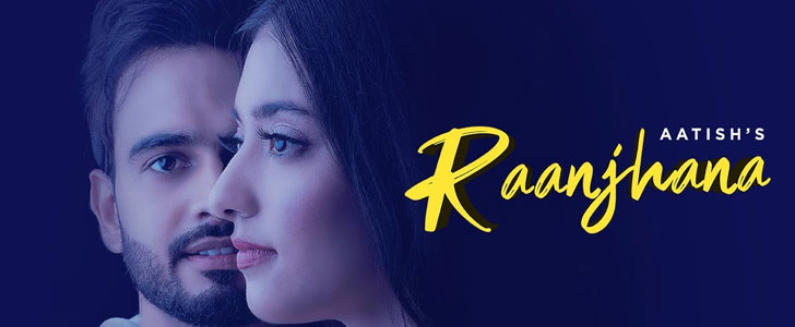 Raanjhana lyrics by Aatish