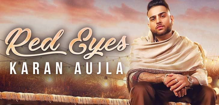 Red Eyes Lyrics by Karan Aujla