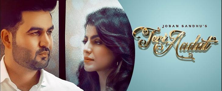 Teri Aadat lyrics by Joban Sandhu