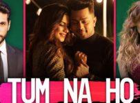 Tum Na Ho Lyrics by Arjun Kanungo