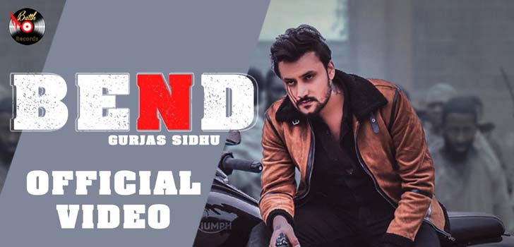 Bend Lyrics by Gurjas Sidhu
