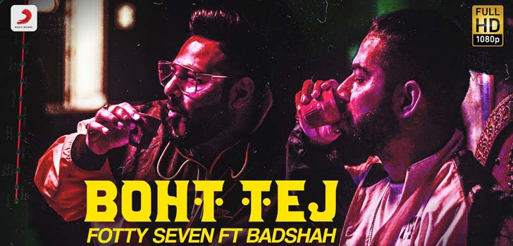 Boht Tej Lyrics by Badshah and Fotty Seven