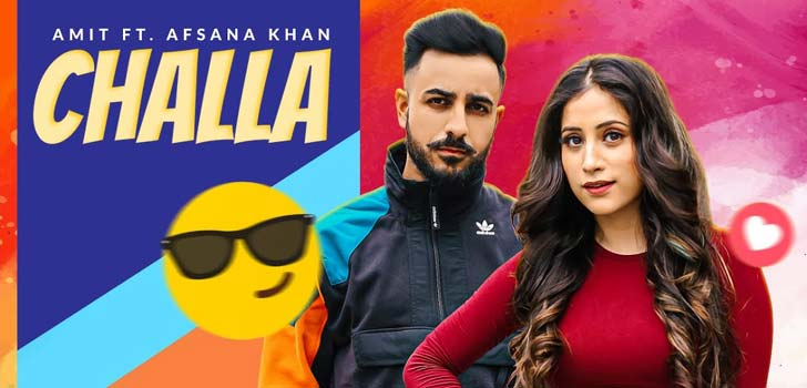 Challa Lyrics by Amit ft Afsana Khan