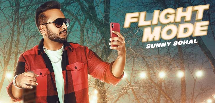 Flight Mode Lyrics by Sunny Sohal