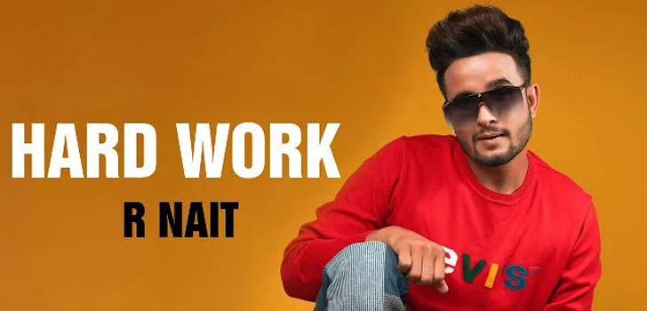 Hard Work Lyrics by R Nait