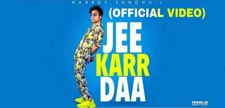 Jee Karr Daa Lyrics by Hardy Sandhu