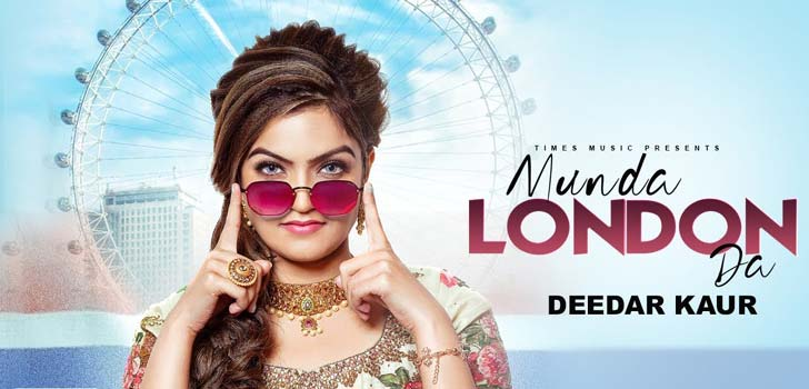 Munda London Da Lyrics by Deedar Kaur