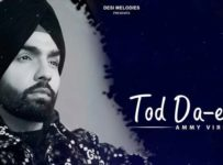 Tod Da E Dil Lyrics by Ammy Virk
