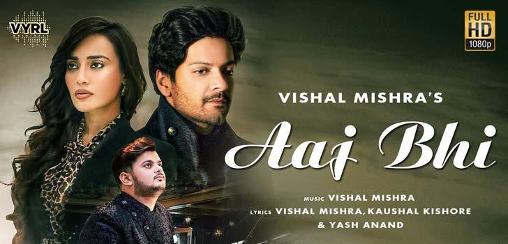 Aaj Bhi Lyrics by Vishal Mishra