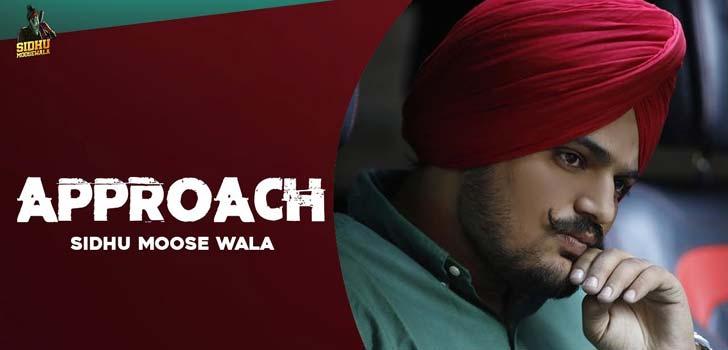 Approach Lyrics by Sidhu Moose Wala