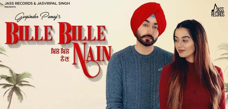 Bille Bille Nain Lyrics by Gurpinder Panag