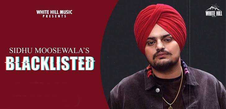 Blacklisted Lyrics by Sidhu Moose Wala
