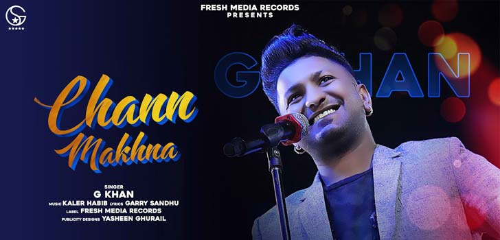 Chann Makhna Lyrics by G Khan