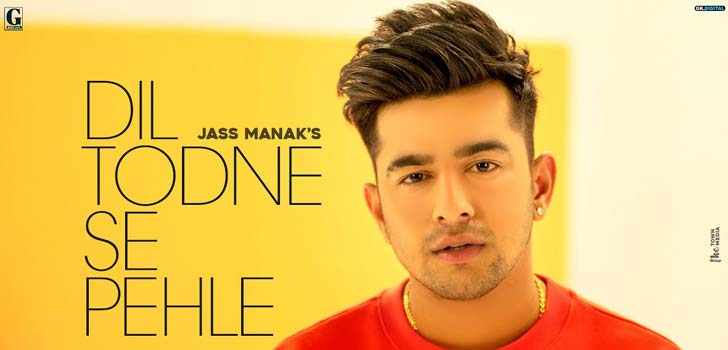 Dil Todne Se Pehle Lyrics by Jass Manak