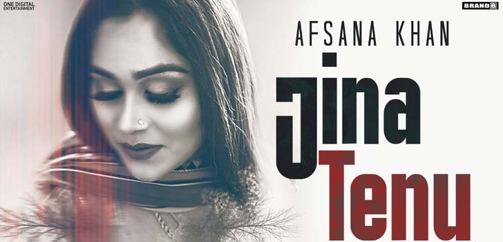 Jina Tenu Lyrics by Afsana Khan