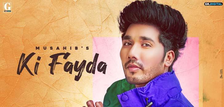 Ki Fayda Lyrics by Musahib