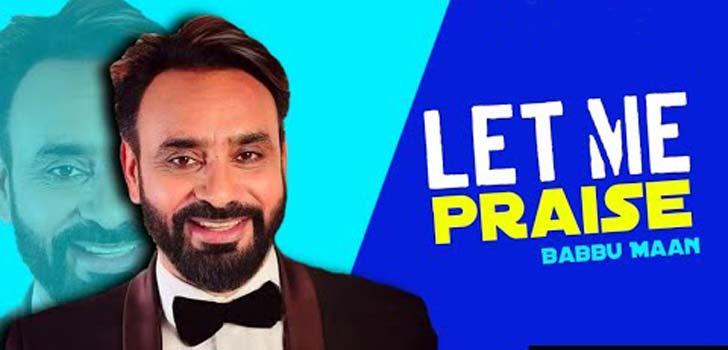 Let Me Praise Lyrics by Babbu Maan