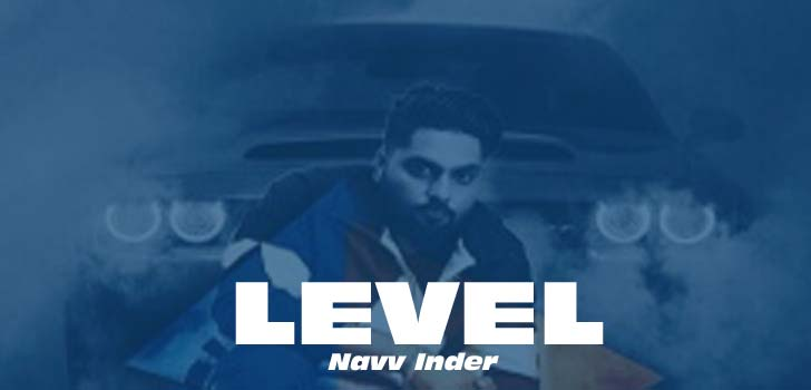 Level Lyrics by Navv Inder