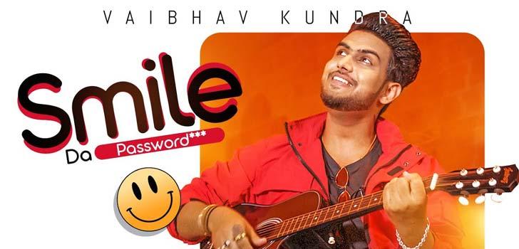 Smile Da Password Lyrics by Vaibhav Kundra
