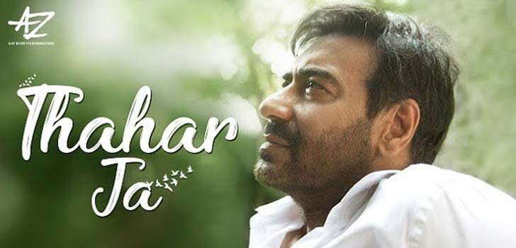 Thahar Ja Lyrics ft Ajay Devgn