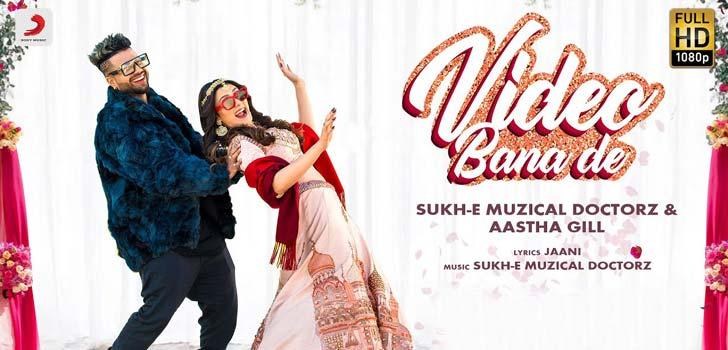 Video Bana De Lyrics by SukhE Muzical Doctorz