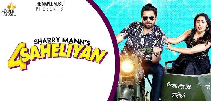 4 Saheliyan Lyrics by Sharry Mann