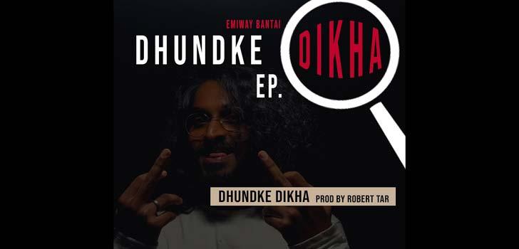 Dhundke Dikha Lyrics by Emiway