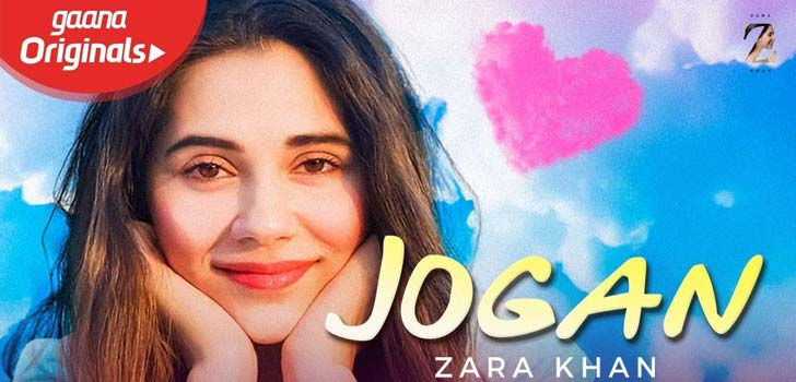 Jogan Lyrics by Zara Khan x Yasser Desai