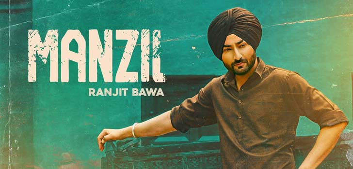 Manzil Lyrics by Ranjit Bawa