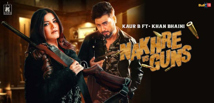 Nakhre Vs Guns Lyrics by Kaur B x Khan Bhaini