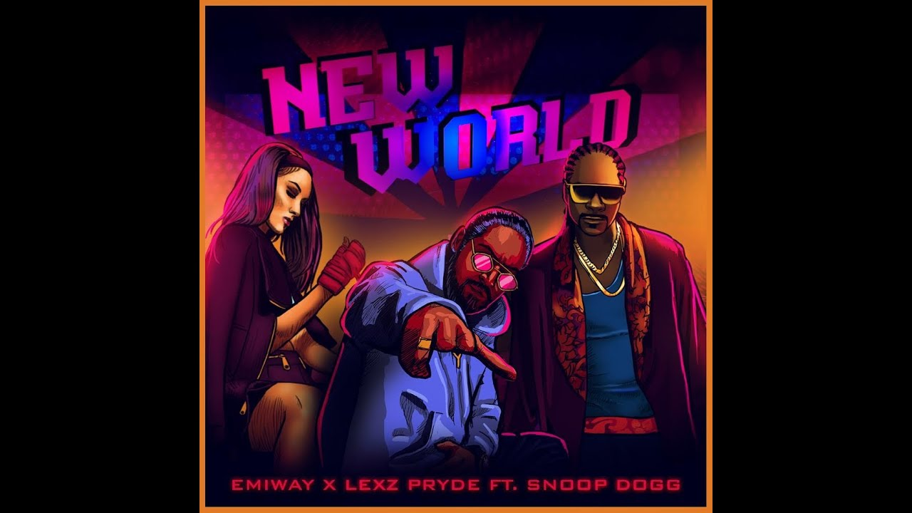 New World Lyrics by Emiway, Lexz Pryde and Snoop Dogg