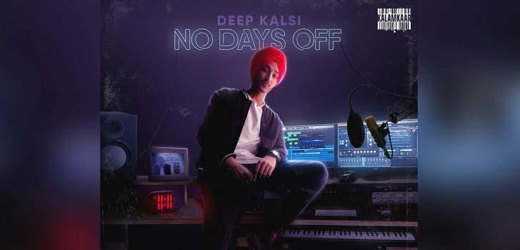 No Days Off Lyrics by Deep Kalsi
