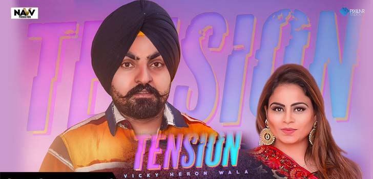 Tension Lyrics by Vicky Heron Wala