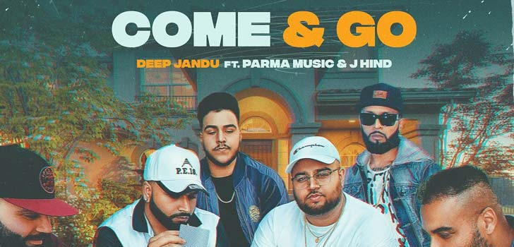 Come & Go Lyrics by Deep Jandu