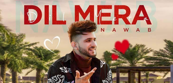 Dil Mera Lyrics by Nawab