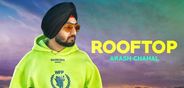 Rooftop Lyrics by Arash Chahal