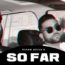 So Far Lyrics by Karan Aujla