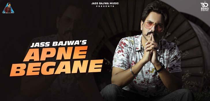 Apne Begane Lyrics by Jass Bajwa