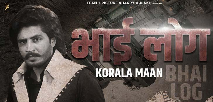 Bhai Log Lyrics by Korala Maan